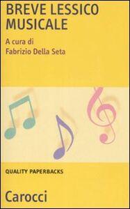 Foto Cover di Breve lessico musicale, Libro di  edito da Carocci
