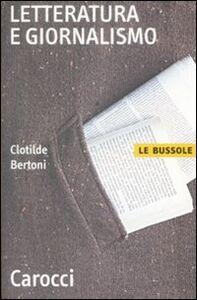 Libro Letteratura e giornalismo Clotilde Bertoni