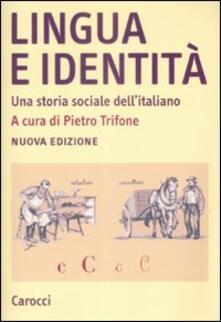 Cefalufilmfestival.it Lingua e identità. Una storia sociale dell'italiano Image