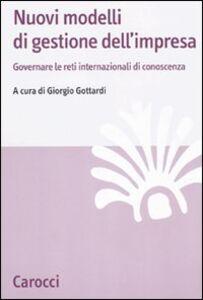Foto Cover di Nuovi modelli di gestione dell'impresa, Libro di Giorgio Gottardi, edito da Carocci