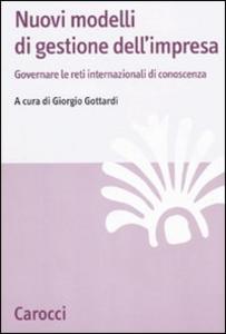 Libro Nuovi modelli di gestione dell'impresa Giorgio Gottardi