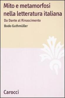 Listadelpopolo.it Mito e metamorfosi nella letteratura italiana. Da Dante al Rinascimento Image