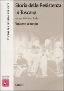 Libro Storia della Resistenza in Toscana. Vol. 2