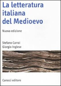 Libro La letteratura italiana del Medioevo Stefano Carrai , Giorgio Inglese