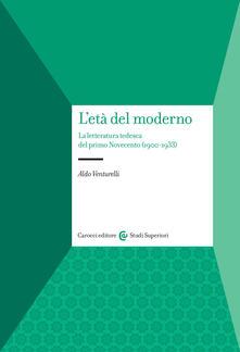 L età del moderno. La letteratura tedesca del primo Novecento (1900-1933).pdf