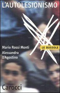 Libro L' autolesionismo Mario Rossi Monti , Alessandra D'Agostino