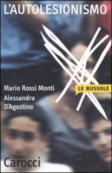 L' autolesionismo - Mario Rossi Monti,Alessandra D'Agostino - copertina