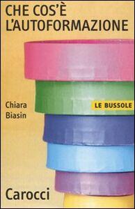 Libro Che cos'è l'autoformazione Chiara Biasin