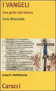 Foto Cover di I Vangeli. Una guida alla lettura, Libro di Carlo Broccardo, edito da Carocci