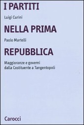 I partiti nella prima Repubblica. Maggioranze e governi dalla Costituente a tangentopoli