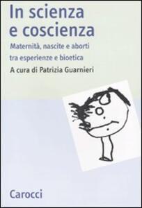 In scienza e coscienza. Maternità, nascite e aborti nell'Italia contemporanea