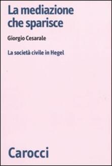 Voluntariadobaleares2014.es La mediazione che sparisce. La società civile in Hegel Image