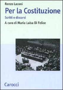 Libro Per la Costituzione. Scritti e discorsi Renzo Laconi