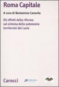 Libro Roma capitale. Gli effetti della riforma sul sistema delle autonomie territoriali del Lazio