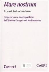 Mare nostrum. Cooperazione e nuove politiche dell'Unione Europea nel Mediterraneo