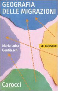 Foto Cover di Geografia delle migrazioni, Libro di M. Luisa Gentileschi, edito da Carocci