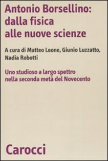 Antonio Borsellino: dalla fisica alle nuove scienze. Uno studioso a largo spettro nella seconda metà del Novecento.pdf