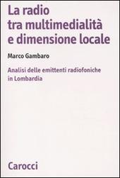 La radio tra multimedialità e dimensione locale. Analisi delle emittenti radiofoniche in Lombardia
