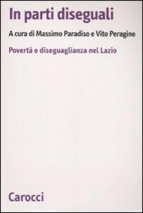 Foto Cover di In parti diseguali. Povertà e diseguaglianza nel Lazio, Libro di  edito da Carocci