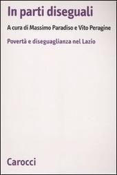 In parti diseguali. Povertà e diseguaglianza nel Lazio