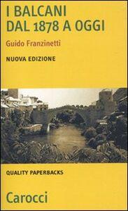 Libro I Balcani dal 1878 a oggi Guido Franzinetti