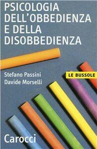 Libro Psicologia dell'obbedienza e della disobbedienza Davide Morselli , Stefano Passini