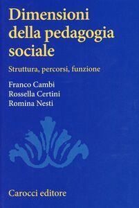 Libro Dimensioni della pedagogia sociale Franco Cambi , Rossella Certini , Romina Nesta