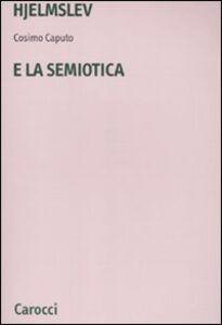 Foto Cover di Hjelmslev e la semiotica, Libro di Cosimo Caputo, edito da Carocci