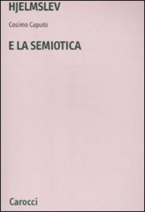 Libro Hjelmslev e la semiotica Cosimo Caputo