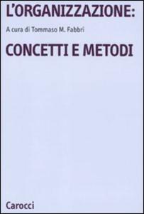 Libro L' organizzazione: concetti e metodi