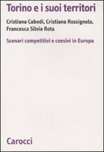 Torino e i suoi territori. Scenari competitivi e coesivi in Europa
