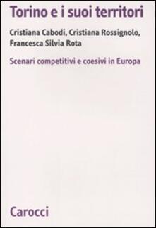 Ristorantezintonio.it Torino e i suoi territori. Scenari competitivi e coesivi in Europa Image