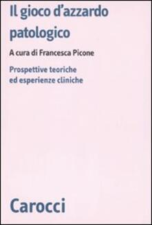 Il gioco dazzardo patologico. Prospettive ed esperienze cliniche.pdf