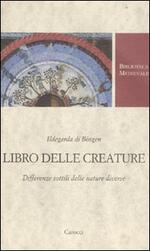 Libro delle creature. Differenze sottili delle nature diverse