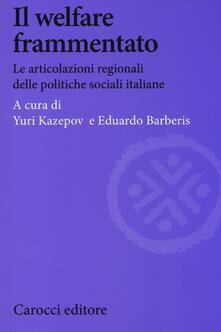 Equilibrifestival.it Il welfare frammentato. Le articolazioni regionali delle politiche sociali italiane Image