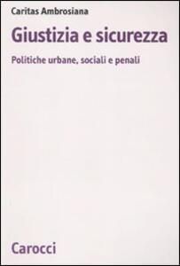 Giustizia e sicurezza. Politiche urbane, sociali e penali