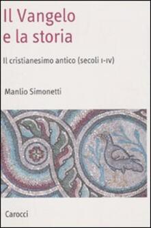 Il Vangelo e la storia. Il cristianesimo antico (secoli I-IV).pdf