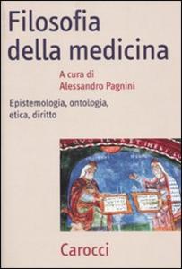 Libro Filosofia della medicina. Epistemologia, ontologia, etica, diritto