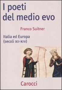 Libro I poeti del medio evo. Italia ed Europa (secoli XII-XIV) Franco Suitner