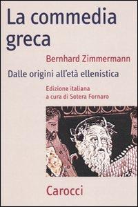 Libro La commedia greca. Dalle origini all'età ellenistica Bernhard Zimmermann