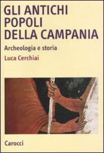 Gli antichi popoli della Campania. Archeologia e storia
