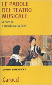 Libro Le parole del teatro musicale