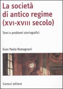 Camfeed.it La società di antico regime (XVI-XVIII secolo). Temi e problemi storiografici Image