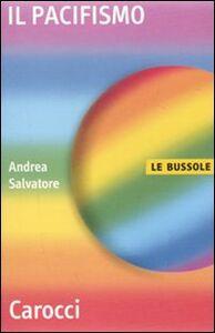 Libro Il pacifismo Andrea Salvatore