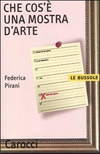 Libro Che cos'è una mostra d'arte Federica Pirani