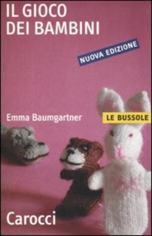 Il gioco dei bambini Emma Baumgartner Libro Carocci