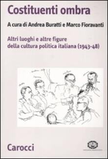 Antondemarirreguera.es Costituenti ombra. Altri luoghi e altre figure della politica italiana (1943-1948) Image