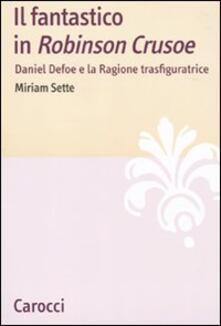 Il fantastico in «Robinson Crusoe». Daniel Defoe e la ragione trasfiguratrice.pdf