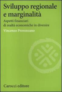 Sviluppo regionale e marginalità. Aspetti finanziari di realtà economiche in divenire