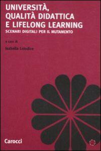 Foto Cover di Università, qualità didattica e lifelong learning. Scenari digitali per il mutamento, Libro di  edito da Carocci